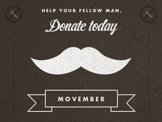 http://us.movember.com/mospace/7742457 Please Donate to my team!!!!