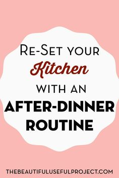Are you worn out after dinner? Is it hard to get your kitchen back in order after supper? Use this to help you plan your own after-dinner routine that will help you simplify your kitchen cleaning and prepping process.