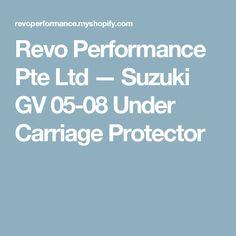 Revo Performance Pte Ltd — Suzuki GV 05-08 Under Carriage Protector