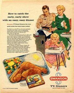 Swanson TV Dinners.