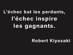 « L'échec bat les perdants, l'échec inspire les gagnants. » Citation de Robert…