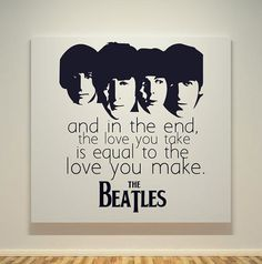 The Beatles - The End Song Quotes - Canvas Frame - Pop Art Painting - Black & White Beatles Quotes, Beatles Lyrics, Beatles Love, Les Beatles, Lyric Quotes, Song Lyrics, Beatles Funny, Jason Mraz, Thoughts