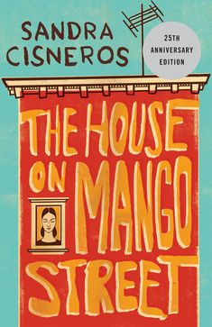 The House on Mango Street by Sandra Cisneros 16 Books By Latina Authors That I'm Definitely Adding To My Reading List Sandra Cisneros, New Books, Good Books, Books To Read, Children's Books, Fiction Books, Classics To Read, Classic Novels To Read, The House On Mango Street