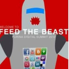 Feed the beast. Nestle' Purina Digital Summit