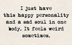 INFJ. This is so true for me. I have always felt this way, and I didn't know what was wrong with me. I love knowing now....that I am INFJ.