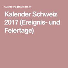 Kalender Schweiz 2017 (Ereignis- und Feiertage) School Holidays, Working Holidays, Switzerland, Calendar