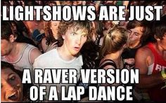 Haha hilarious!! #glovers #rave #dancefestopia
