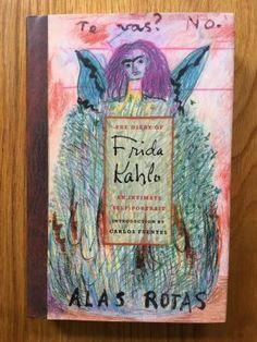 The Diary of Frida Kahlo - Frida Kahlo, Carlos Fuentas.