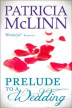 Wow! How gorgeous are Pat McLinn's new covers for her Wedding Series? And Book 1, PRELUDE TO A WEDDING, is on sale for just 99 cents!