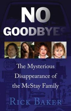 # 8 - No Goodbyes: The Mysterious Disappearance of the McStay Family, by Rick Baker. True crime re-read now that the family's remains have been found. Good Books, Books To Read, My Books, Reading Lists, Book Lists, Reading Room, True Crime Books, The Secret World, Criminology