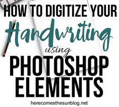 How to Digitize Your Handwriting using Photoshop Elements