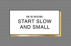 Beginning bloggers- Start slow and small! Don't get burnt out and overwhelmed when you're just getting started!