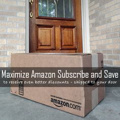 How to maximize Amazon Subscribe and Save program to receive even better discounts all shipped to your door!
