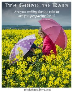 It's Going to Rain - A collection of reminders that God does keep His promises. We need to be preparing for His promises to be fulfilled