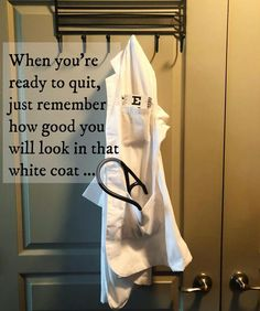 When you're ready to quit just remember how good you will look in that white coat. . . . . . . #doctor #medicine #medical #health #medschool #medstudent #healthcare #family #friends #motivation #article #nurse #lifestyle #futuredoctor #pharmacist #scientist #love #treatment #doctors