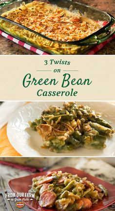 Three Twists on Green Bean Casserole - Get creative with your side dishes this holiday season: try one of these savory twists on the classic Green Bean Casserole. From cheese to bacon to mushrooms – there's a yummy twist for everyone.