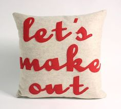 want to make this. Ya know, for that whole thing about maybe making out will help us think more clearly in combination with the fact that I usually throw something at Ethan when we fight, so the makeout pillow would be a great solution for that!