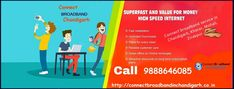 If you are searching for high quality broadband access then you are at right place. Connect Broadband connection is the first choice for a maximum of internet users. Connect broadband service in Chandigarh, Kharar, Mohali, Zirakpur.
