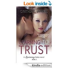 Learning To Trust (A Learning Series Book 1) - Kindle edition by Cynthia P. O'Neill. Literature & Fiction Kindle eBooks @ Amazon.com.