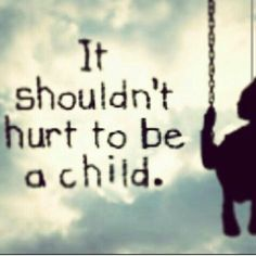 "Child Abuse Quotes Tell The Child ""i Believe You"" Also ""it's Not Your Fault"" Praise"