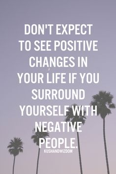 Associate with people who are optimistic and happy