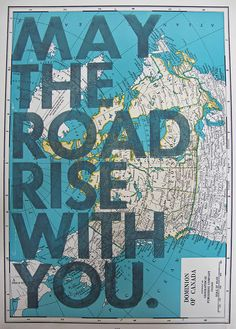 May the road rise with you.