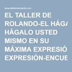 EL TALLER Popular Mechanics, Electrical Tools, Soldering, Expressionism, Atelier, Furniture, Hobbies