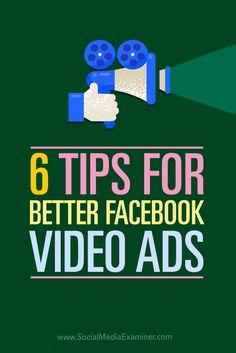 6 Tips for Better Facebook Video Ads : Social Media Examiner