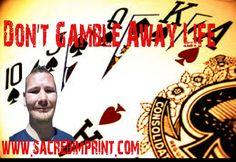 Don't Gamble Away Your Life