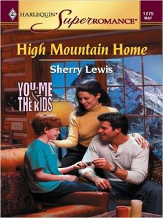 High Mountain Home (You, Me & the Kids) - Kindle edition by Sherry Lewis. Literature & Fiction Kindle eBooks @ Amazon.com.