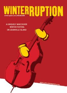 Winterruption 2014: Granville Island - Vancouver - begins Fri, 14 Feb 2014 #Family, Arts and Crafts, Visual Arts, Theatre, Music, Entertainment