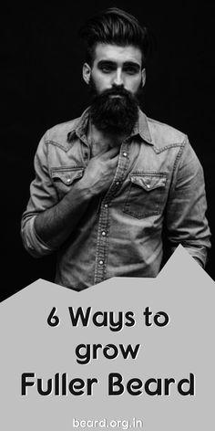 6 Ways to grow a fuller beard