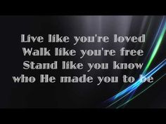 Hawk Nelson - Live Like You're Loved - (with lyrics) (2015) - YouTube