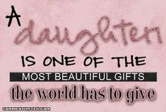 I don't have a daughter but, love the sentiment...  by Wall Photos