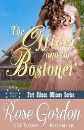 (By USA Today Bestselling, Award-Winning Author Rose Gordon! The Officer and the Bostoner has 4.4 Stars with 84 Reviews on Amazon)