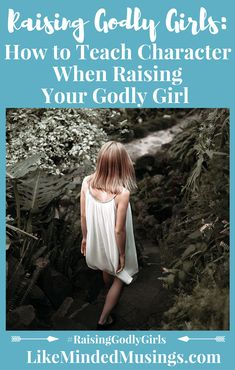 Out of all of the ways we are to teach, encourage and train our girl's hearts, why is teaching character an important part of raising Godly girls? Is it really that important? Join us today to find out both the Why and How To Teach Character When Raising Your Godly Girl + Giveaway!
