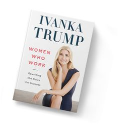 $18.79 | hardcover book | Women Who Work book by Ivanka Trump