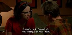 "― Ghost World (2001) ""I'm just so sick of everybody. Why can't I just do what I want?"""