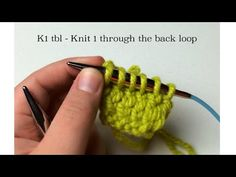 Knit 1 Through Back Loop (k1tbl or k1 tbl) on needles