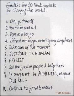 GANDHI LESSONS. Give me strength to live by these words!