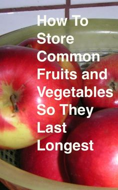 How to store fruits and vegetables so they last longest. Less waste is always a good thing!