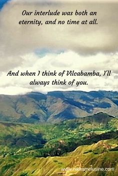 When I Think of Vilcabamba: a love story of sorts, with a killer setting.