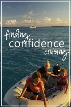 Finding confidence in fundamental capabilities relieves stress and quells fears; knowing that there remain endless opportunities to learn is a joy of cruising!