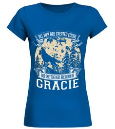 # GRACIE ARE BORN AS THE BEST .  GRACIE IS THE BEST  A GIFT FOR THE SPECIAL PERSON  It's a unique tshirt, with a special name!   HOW TO ORDER:  1. Select the style and color you want:  2. Click Reserve it now  3. Select size and quantity  4. Enter shipping and billing information  5. Done! Simple as that!  TIPS: Buy 2 or more to save shipping cost!   This is printable if you purchase only one piece. so dont worry, you will get yours.   Guaranteed safe and secure checkout via:  Paypal | VISA…