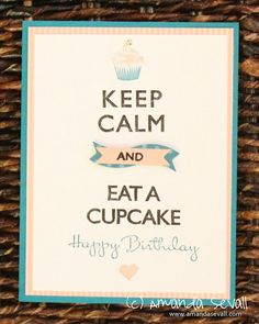Amanda Sevall // So I Married a Triathlete...: 365 Cards: Stampin Up! Keep Calm & Eat a Cupcake! Happy Birthday Card