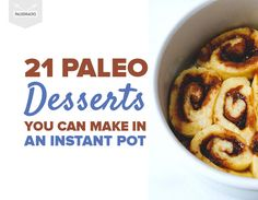21 Paleo Desserts You Can Make in an Instant Pot - Paleo Rezepte Paleo Frosting, Instant Pot, Paleo Chocolate Chips, Chocolate Cakes, Gluten Free Cinnamon Rolls, Refreshing Desserts, Make Banana Bread, Homemade Applesauce, Thing 1