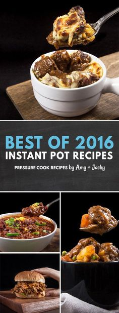 Our 15 Best Pressure Cooker Recipes and Instant Pot Recipes of 2016! Handpicked based on feedback and reviews from Electric Pressure Cooker users.