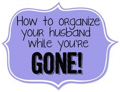 How to organize your hubby when you're out of town - Ask Anna