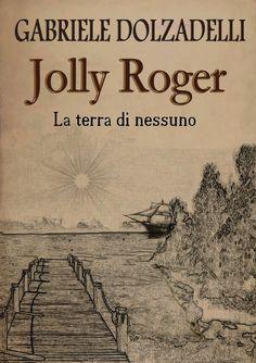 """Recensione di """"Jolly Roger - La terra di nessuno"""" di Gabriele Dolzadelli"""