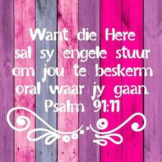Die Here sal sy engele stuur om jou te beskerm Prayer Verses, Bible Prayers, Prayer Quotes, Scripture Verses, Bible Quotes, Godly Quotes, Scriptures, Afrikaanse Quotes, Cards